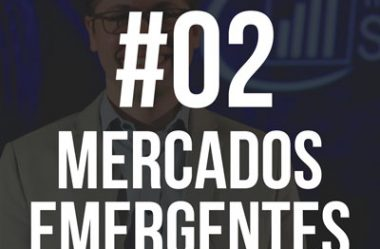 Ep02 – Podcast IS: Mercados Emergentes
