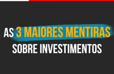 Live IS – As 3 Maiores Mentiras sobre Investimentos